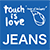 touch is love ®︎ JEANS
